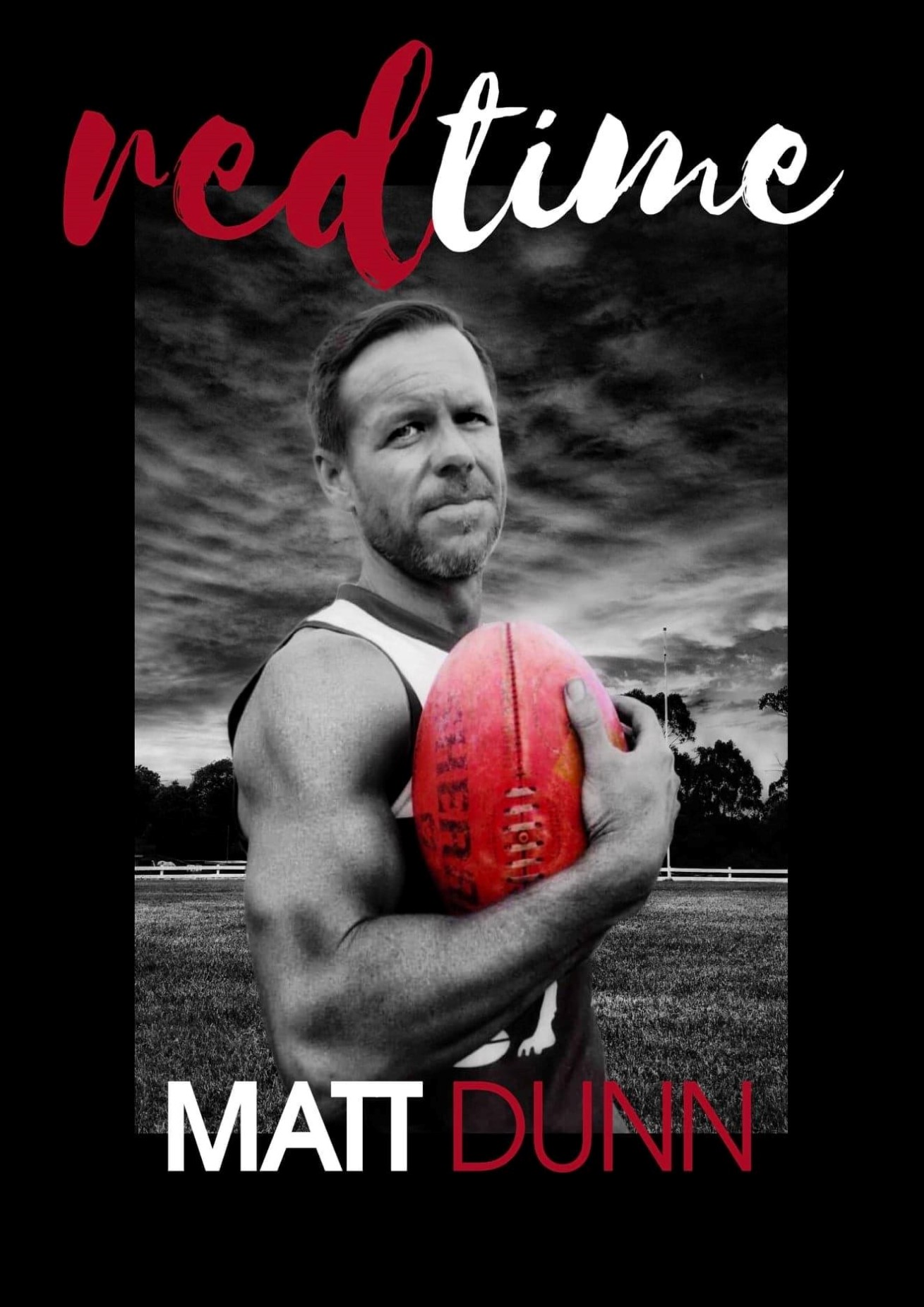 Matt Dunn, Red Time, Publisher Feather Knight Books,Matt Dunn, Red Time, Australian books, Gippsland books, Australian Publishing company, Feather knight Books, buy books, Fiction books, books, novels, best selling novels, best selling books, best sellers, great reads, top books, great books, general fiction, Conspiracy novels, Australian novels, Great authors of 2019, Matt Dunn, Red Time, Crime fiction, sports fiction, football fiction, Aussie Rules football, Family violence books, Great reads, Top reads, New release books 2019, Murder Investigation books, Young adult Fiction, Contemporary fiction, Football, Crime, Action, Trauma, Domestic Violence, Fiction, Australia, grand final, AFL, BBC, Ed Sheerin, Jimi Hendrix, Jimmy Barnes, AC/DC, rock 'n' roll, Ed Sheerin, heartbroken, guitar, bullying, Corruption, Domestic Violence, Murder, Conspiracy, Footscray, MCG, 2016, Essendon, Gippsland, Herald Sun, sex, London, new author, Marcus Bontempelli, Luke Beveridge, Western Bulldogs, AC/DC, Monash, Federal election, Liberal, Labor, politics, same sex, footy, country victoria, Wilsons Promontory, Liam Picken, Tom Boyd, Blood, red, romantic fiction, crime fiction, crime fiction 2019, dodgy, ABC Gippsland, Monash electorate, Russell Broadbent, media advisor, Australian Parliament, Jane Harper, Honey Brown, the dry, Australian fiction, country footy, suburban footballer, country footballer, ABC grandstand, Leongatha, Meeniyan, Fish Creek, Foster, Foster Mirror, South Gippsland, South Gippsland Council, Gillon Mclachlan, Gil Mclachlan, Bronwyn Bishop, helicopter, rort, Clive Palmer, Fraser Anning, Pauline Hanson, racism, the footy show, AFL 360, hamstring injury, ACL, Port Adelaide, Freemantle, Swans, Collingwood, Eddie McGuire, Triple M, West Coast, Eagles, Hawks, Hawthorn, Buddy Franklin, Gary Abblett, Geelong Football, Rising Star, Brownlow, Australian author, Matt Dunn, Feather Knight, Australian boxing, romance novel, lesbian, Alberton Football League, Wonthaggi, kindle fiction, new author, John Silvester, Andrew Rule, Underbelly, Pink songs, Bali holiday, sexy men, movie hero, Gippsland author, top 10 books, the Bachelor